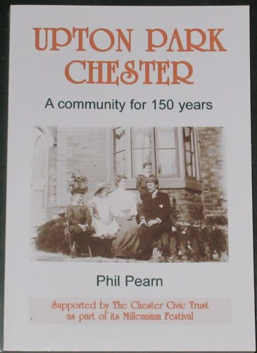 Upton Park Chester - A Community for 150 Years, by Phil Pearn